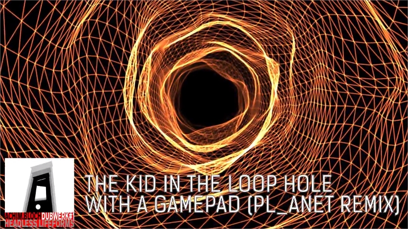 The Kid in the Loop Hole with a Gamepad (Pl_anet Remix) – Achim Bloch