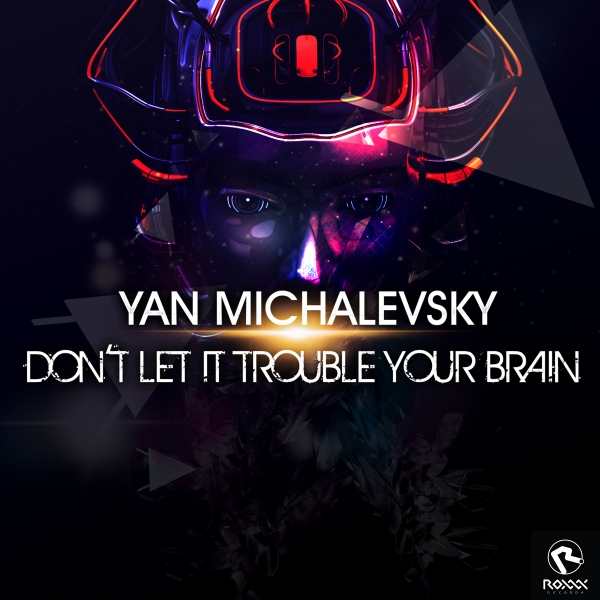 Yan Michalevsky - Don't Let It Trouble Your Brain