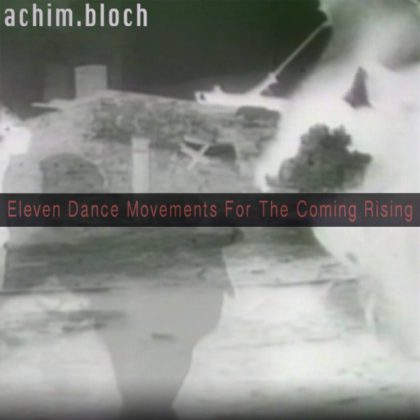 http://www.roxxx.eu/wp-content/uploads/2017/03/Eleven-Dance-Movements-For-The-Coming-Rising-Cover-album-achim.bloch_.jpg
